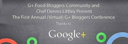 G+ Food Bloggers Confernce